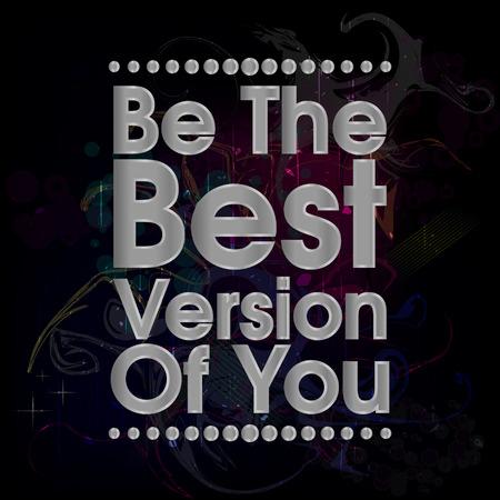 Be The Best Version Of You. Abstracte Kleurrijke Grunge Citaat van de Motivatie Poster .Silver Typografie achtergrond vector