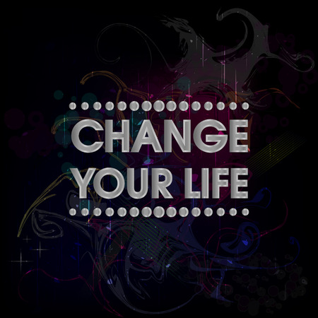 inspirational background: Change Your Life Silver . Abstract Colorful Grunge Motivation Quote Poster . Typography Background Vector