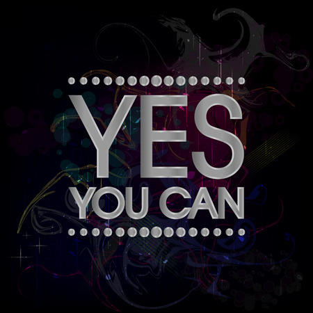 can yes you can: Yes You Can Silver . Abstract Colorful Grunge Motivation Quote Poster . Typography Background Vector