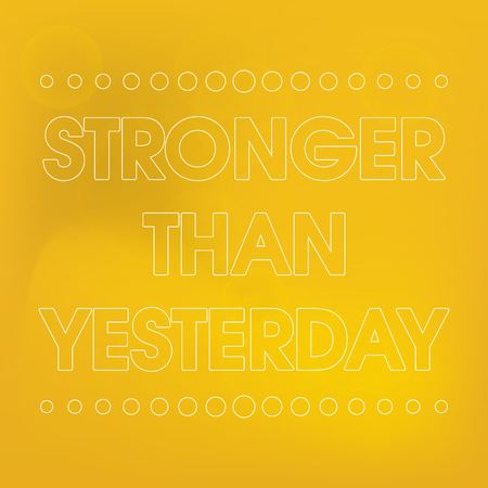 stronger: Stronger Than Yesterday Vector Gold Abstract  Motivation Quote Poster . Typography Background