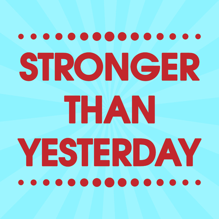 stronger: Stronger Than Yesterday Vector Retro Pink Abstract Colorful Grunge Motivation Quote Poster . Typography Background