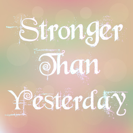 stronger: Stronger Than Yesterday Magic White Text on Blurred Background  Abstract Motivation Quote Poster Typography Vector