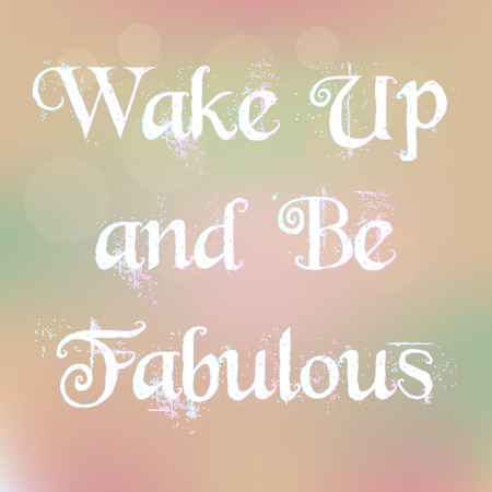 Wake Up and Be Fabulous texto Magia blanca en el fondo borroso Resumen cita de la motivaci�n del cartel de la tipograf�a vector