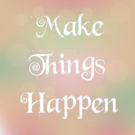 Que las cosas sucedan Magia Blanca texto sobre fondo borrosa abstracta cita de la motivaci�n del cartel de la tipograf�a vector
