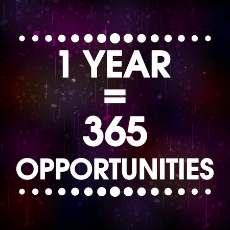 1 Year 365 Opportunities Vector Grunge Abstract Colorful Grunge Motivation Quote Poster. Typography Background