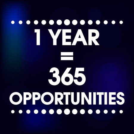 stronger: 1 Year  365 Opportunities Vector Blue Abstract Motivation Quote Poster . Typography Background
