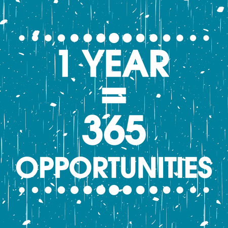 motivation icon: 1 Year  365 Opportunities Vector Blue Abstract Grunge Motivation Quote Poster . Typography Background Illustration