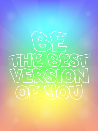 version: Be The Best Version Of You Rainbow Abstract Motivation Quote Poster Typography Background Vector