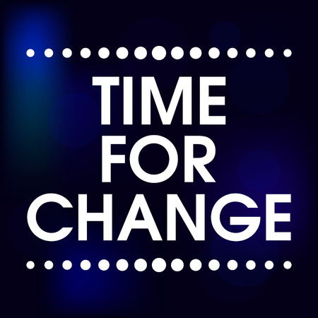 change: Time for Change Abstract Blue Motivation Quote Poster . Typography Background Vector