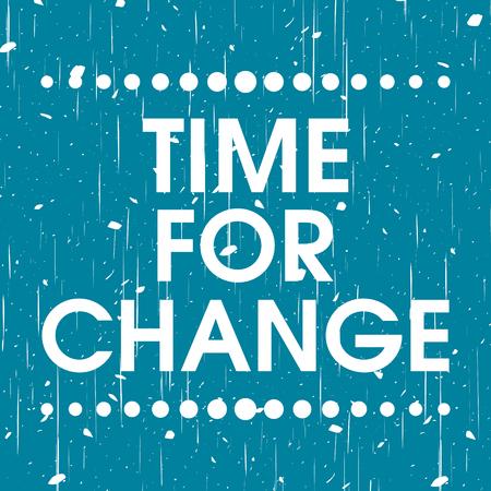 Tijd voor Motivatie Citaat van Change Abstracte Blauwe Grunge Poster. Typografie achtergrond Vector Stock Illustratie