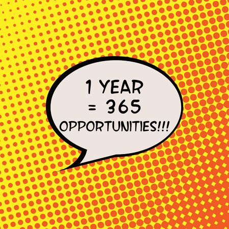1 year: 1 Year with 365 Opportunities Comics Halftone Background Motivation Quote Poster Typography Vector