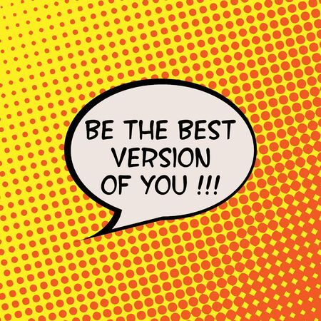 version: Be The Best Version Of You Comics Halftone Background Motivation Quote Poster Typography Vector