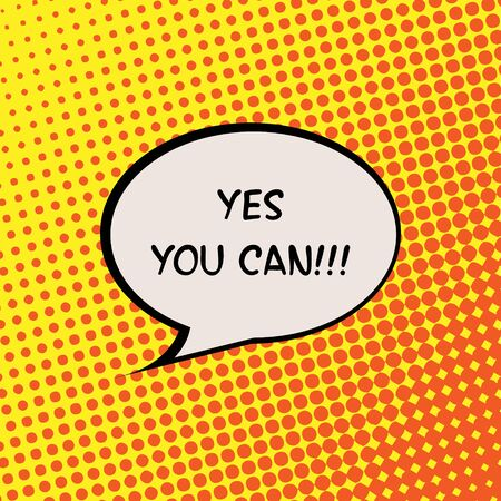 can yes you can: Yes You Can Halftone Background Comics Motivation Quote Poster Typography Vector Illustration