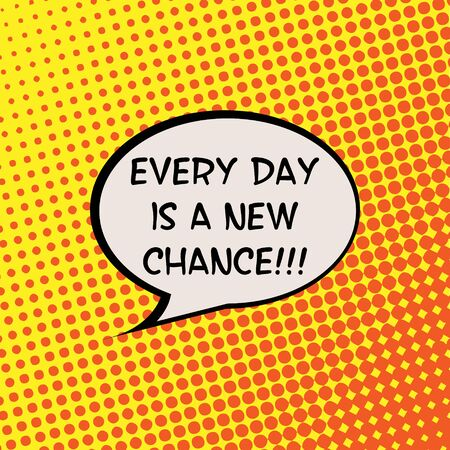 Every Day is a New Chance Comics Halftone Background Motivation Quote Poster Typography Vector