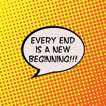 beginning: Every End is a New Beginning Comics Halftone Background Motivation Quote Poster Typography Vector