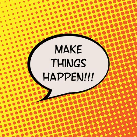 Make Things Happen Comics Halftone Background Motivation Quote Poster Typography Vector