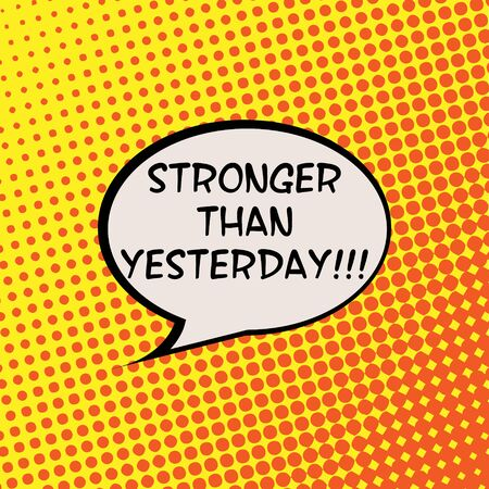 stronger: Stronger Than Yesterday Comics Halftone Background Motivation Quote Poster Typography Vector Illustration