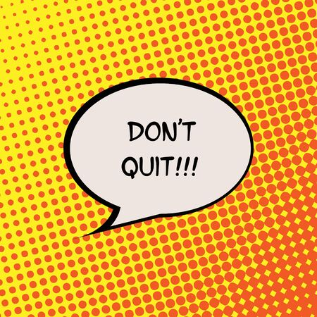 quit: Do not Quit Comics Halftone Background Motivation Quote Poster Typography Vector Illustration