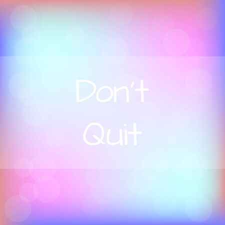 tk: Do not Quit Rainbow Blurred Background Motivation Quote Poster Typography Vector