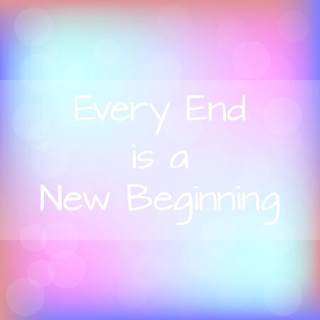 end of rainbow: Every End is a New Beginning Rainbow Blurred Background Motivation Quote Poster Typography Vector