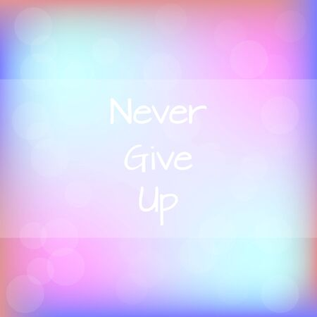 Never Give Up Rainbow Blurred Background Motivation Quote Poster Typography Vector Illustration