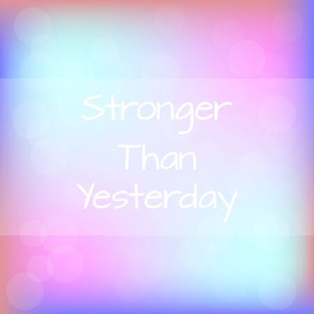 stronger: Stronger Than Yesterday Rainbow Blurred Background Motivation Quote Poster Typography Vector