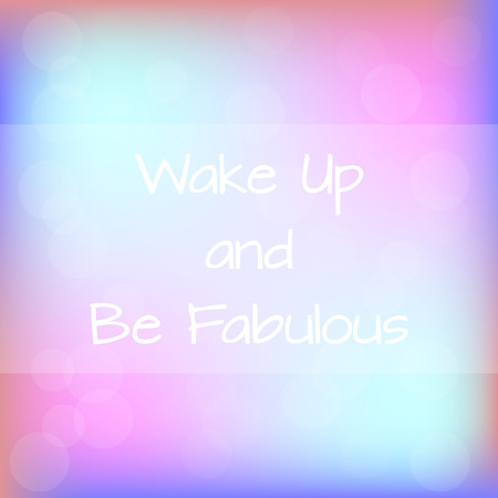 Wake Up and Be Fabulous Rainbow Blurred Background Motivation Quote Poster Typography Vector