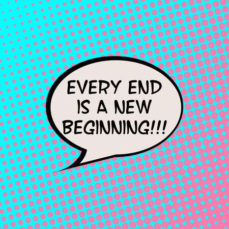 new beginning: Every End is a New Beginning Comics Halftone Background Motivation Quote Poster Typography Vector