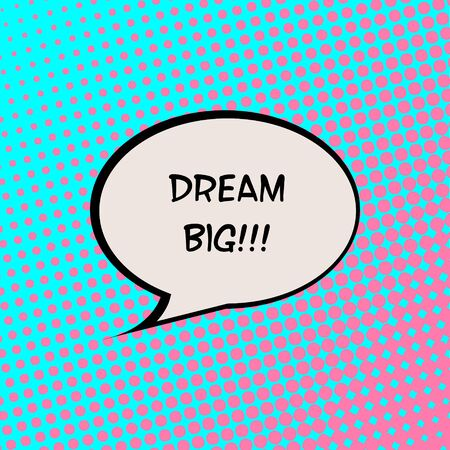 live feeling: Dream Big Comics Halftone Background Motivation Quote Poster Typography Vector Illustration