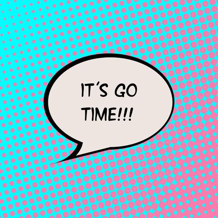 live feeling: Its Go Time Comics Halftone Background Motivation Quote Poster Typography Vector