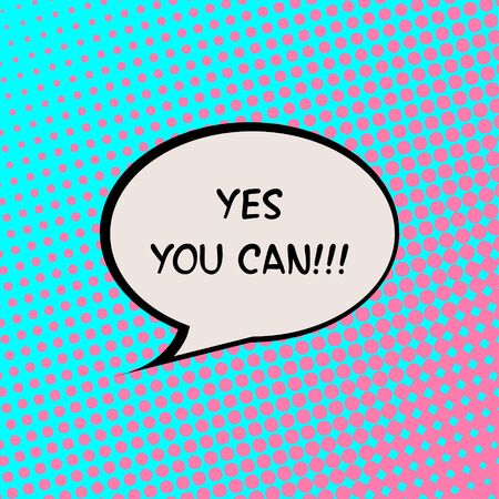 can yes you can: Yes You Can Comics Halftone Background Motivation Quote Poster Typography Vector Illustration