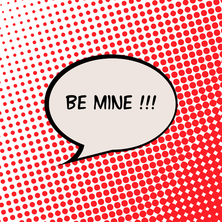 be mine: Be Mine Valentine Card with Comics Halftone Effect