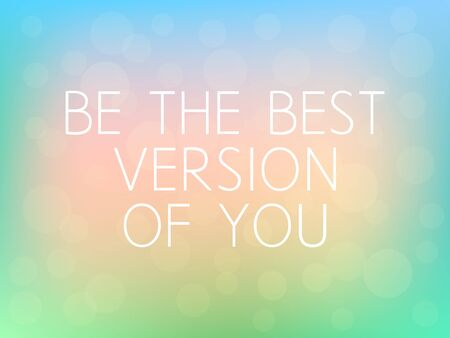 steppe: Be the Best Version of You Motivation Quote Poster Typography Fresh Colorful Blurred Background Vector