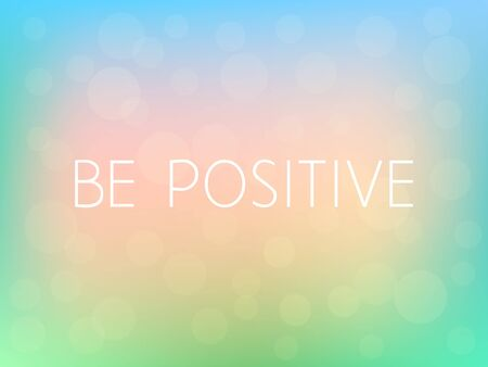 steppe: Be Positive Motivation Quote Poster Typography Fresh Colorful Blurred Background Vector Illustration