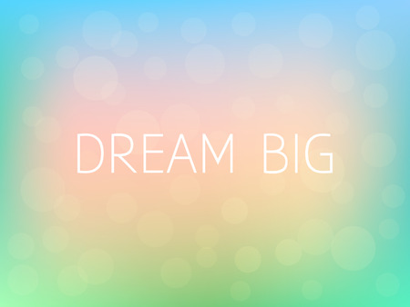 Dream Big Motivation Quote Poster Typography Fresh Colorful Blurred Background Vector