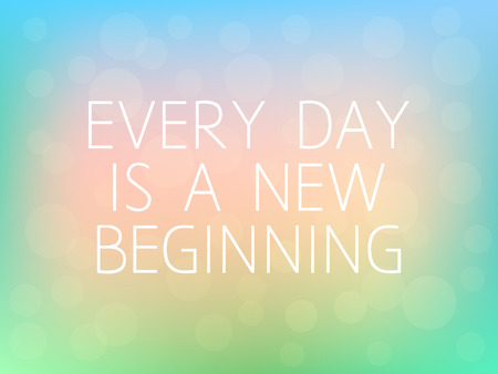 new beginning: Every Day is a New Beginning Motivation Quote Poster Typography Fresh Colorful Blurred Background Vector