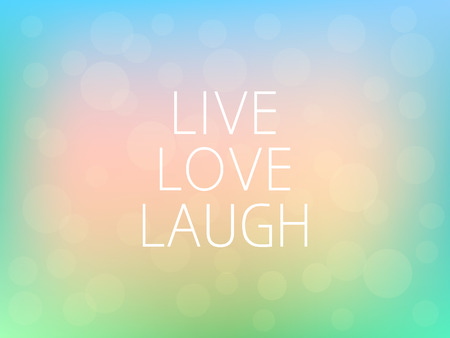 Live Love Laugh Motivation Quote Poster Typography Fresh Colorful Blurred Background Vector