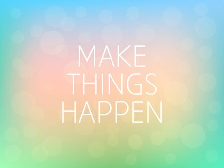 Make Things Happen Motivation Quote Poster Typography Fresh Colorful Blurred Background Vector
