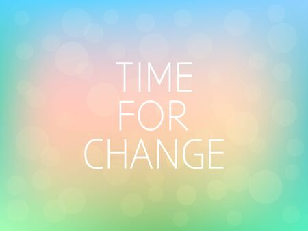 Time For Change Motivation Quote Poster Typography Fresh Colorful Blurred Background Vector