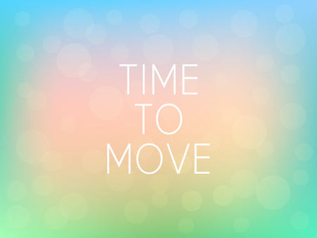 Time To Move Motivation Quote Poster Typography Fresh Colorful Blurred Background Vector