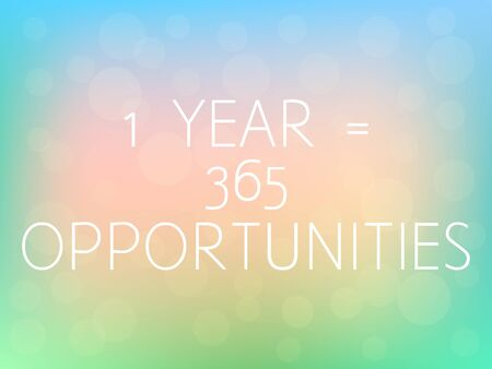 1 Year 365 Opportunities Motivation Quote Poster Typography Fresh Colorful Blurred Background Vector Illustration