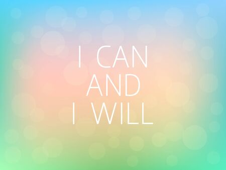 Can i and i Will Motivation Quote Poster Typography Fresh Colorful Blurred Background Vector