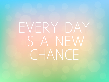 every: Every Day is a New Chance Motivation Quote Poster Typography Fresh Colorful Blurred Background Vector