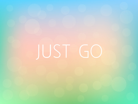 Just Go Motivation Quote Poster Typography Fresh Colorful Blurred Background Vector