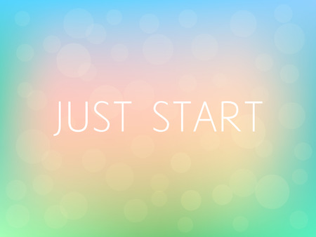 Just Start Motivation Quote Poster Typography Fresh Colorful Blurred Background Vector Illustration