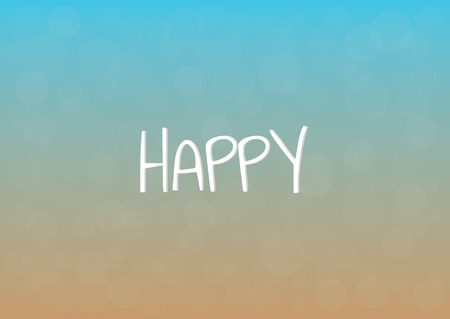 Happy Card .  Blurred Background with Circle Light.  Sand, Sea , Horizon , Sky and Lanscape Concept. Abstract Wallpaper.  Inscription Illustration