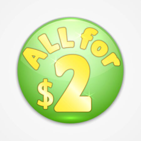 Vector abstract round green sticker with yellow text all for two dollars