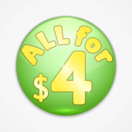 Vector abstract round green sticker with yellow text all for four dollara