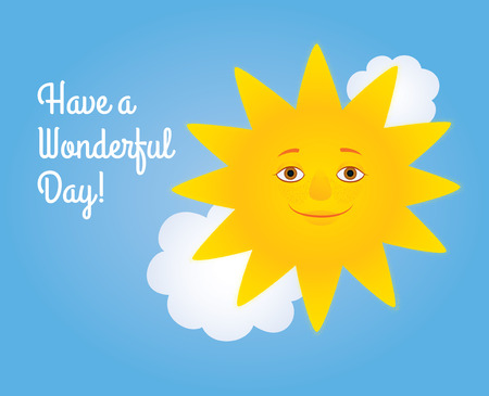 wonderful: Vector cartoon illustration of a smiling sun and white clouds in a blue sky. Greeting text Have a wonderful day. Horizontal format, cursive font.