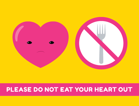Vector cartoon illustration of a heart character and forbidden sigh with a fork. Text Please do not eat your heart out. Horizontal format. Illustration